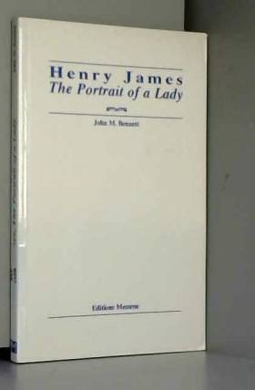 "John-M Bennett - Henry James, ""The portrait of a lady"""