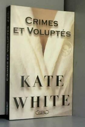 Kate White - Crime et volupté