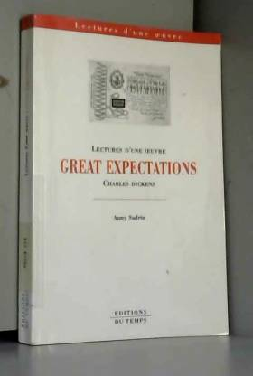 Charles Dickens et Anny Sadrin - Great Expectations de Charles Dickens