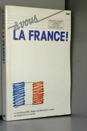 Brian Page - A Vous LA France: A Bbc Course for Beginners in French