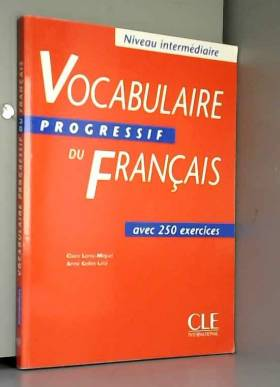 Anne Lete - Vocabulaire progressif du Français avec 250 exercices. Niveau intermédiaire