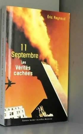 Eric Raynaud - 11 septembre, les vérités cachées