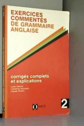 Rivière, Mazodier et Hoarau - Exercice commentés de grammaire anglaise, volume 2. Enseignement supérieur