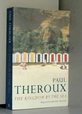Théroux - The Kingdom by the Sea