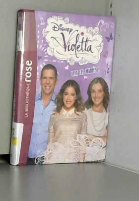 Walt Disney - Violetta 15 - Vive les mariés !