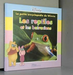 Walt Disney - Les reptiles, LA PETITE ENCYCLOPEDIE DE WINNIE