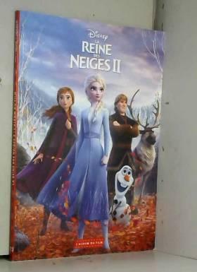 Disney et Emmanuelle Caussé - LA REINE DES NEIGES 2 - L'album du film - Disney