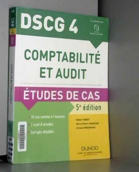 Robert Obert, Marie-Pierre Mairesse et Arnaud... - DSCG 4 - Comptabilité et audit - 5e éd. - Etudes de cas: Etudes de cas