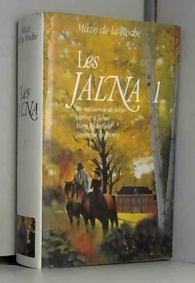 Les jalna tome 1: La naissance de Jalna -Matins à Jalna -Mary Wakefield -Jeunesses de Renny