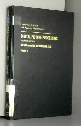 Azriel Rosenfeld - Digital Picture Processing: Volume 2