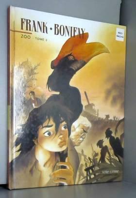 Frank-Bonifay - ZOO Tome 3 by Frank-Bonifay(1905-06-29)