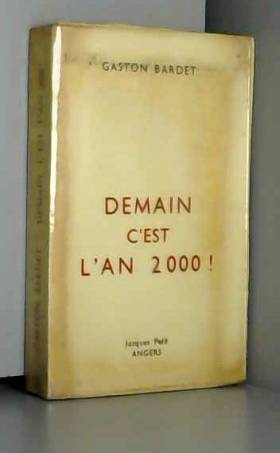 Gaston Bardet - Demain c'est l'an 2000 ! [Broché] [Jan 01, 1959] Gaston Bardet …