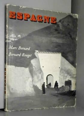Marc BERNARD - ESPAGNE - Photographies de Bernard ROUGET