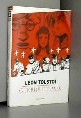 TOLSTOI-L - Guerre et paix (BANDES DESSINÉES, MANGAS )
