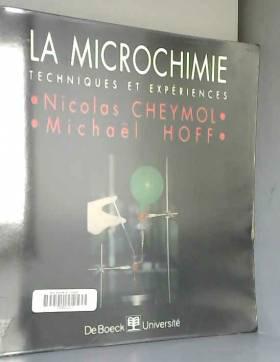 N. Cheymol et M. Hoff - La microchimie. Techniques et expériences