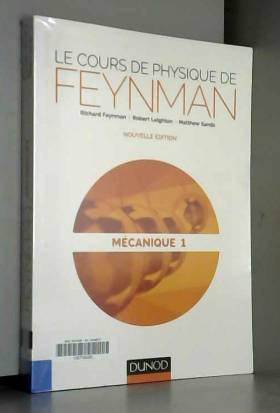 Richard Feynman - Le cours de physique de Feynman - Mécanique 1