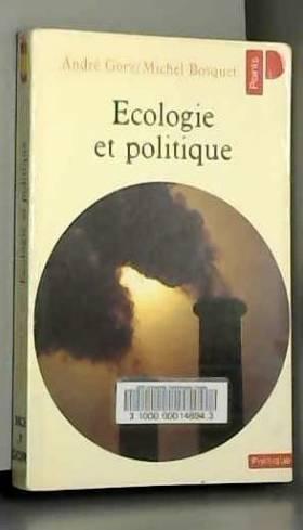 Andre Gorz et Michel Bosquet - Ecologie et politique