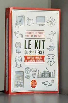 François Reynaert et Vincent Brocvielle - Le Kit du 21e siècle