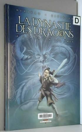 HERBEAU-H+CIVIELLO-E - La Dynastie des dragons T03: La Prison des âmes