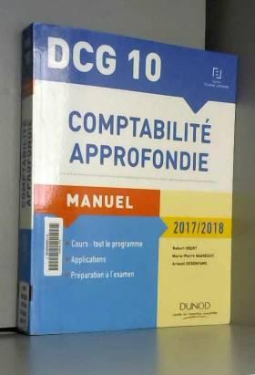 Robert Obert, Marie-Pierre Mairesse et Arnaud... - DCG 10 - Comptabilité approfondie 2017/2018 - 8e éd. - Manuel: Manuel
