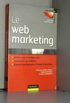 Thomas Faivre-Duboz, Raphael Fétique et Antoine... - Le webmarketing