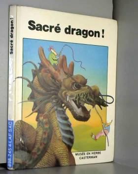 Sylvie Laferrere, Claire Merleau-Ponty et... - Sacré dragon !