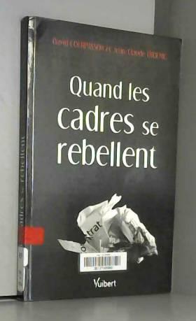 David Courpasson et Jean-Claude Thoenig - Quand les cadres se rebellent