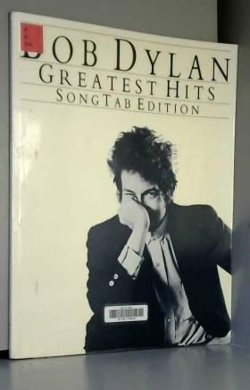 Bob Dylan - Bob Dylan - Greatest Hits: Song Tab Edition