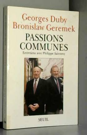 Georges Duby et Bronislaw Geremek - Passions communes