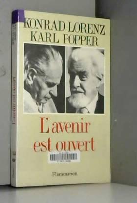 Popper et Konrad Lorenz - L'Avenir est ouvert : Entretien d'Altenberg